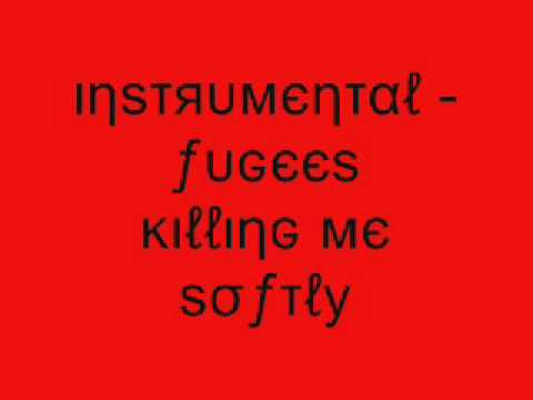 Instrumental  Fugees Killing Me Softly