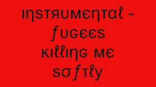 Instrumental - Fugees Killing Me Softly