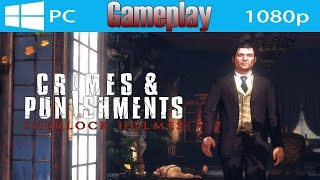 Sherlock Holmes Crimes & Punishments Gameplay PC Ultra Max Settings [GTX 760 OC 4GB] 1080p