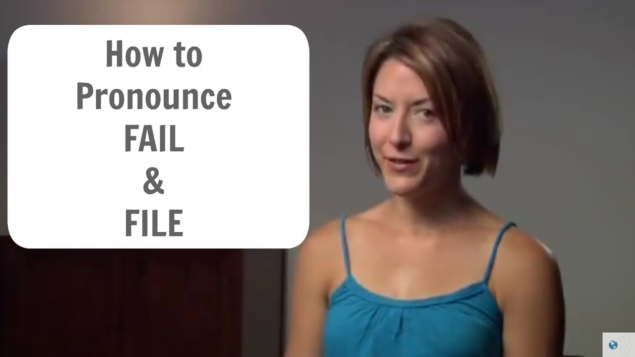 How to pronounce FAIL and FILE - American English Pronunciation Lesson