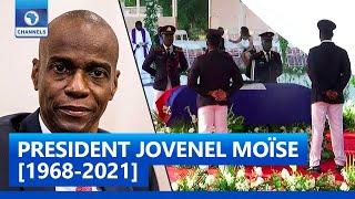 Haiti: Assassinated President, Jovenel Moïse Laid To Rest