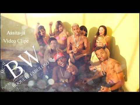 Mc's BW e Mc Delano  Mc zaac - Boquete Fabuloso - Video Clipe - T-Rex 2015