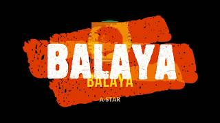 Gambar cover Balaya - A-Star - BLACK PARCE 2019