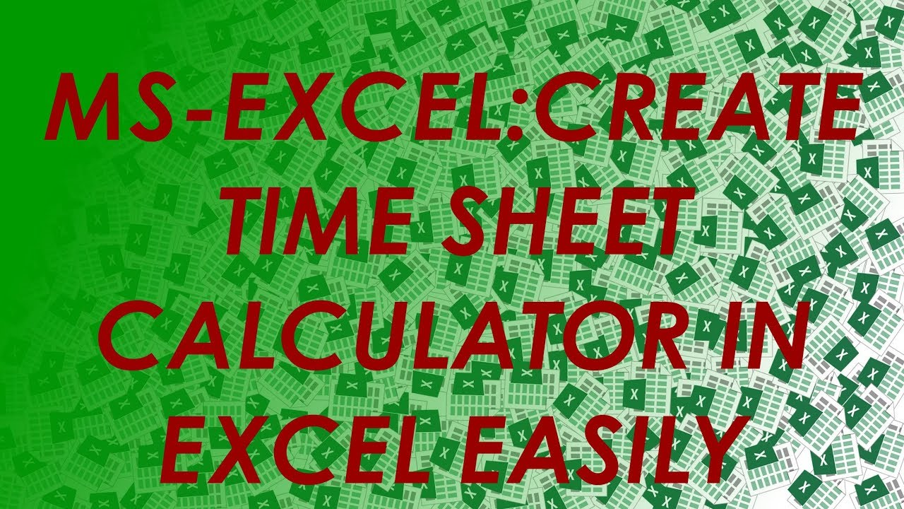 How To Use: Excel Time-Sheet Calculator- Simplified - YouTube