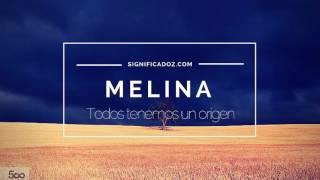 Melina - Significado del nombre Melina