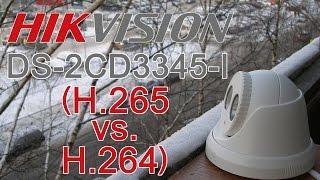 Hikvision DS-2CD3345-I (H.265 vs. H.264)