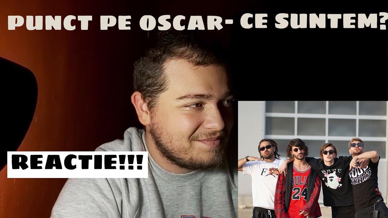 Punct pe OSCAR - CE SUNTEM? (feat. Ian, NANE & Super ED) | REACȚIE!!!