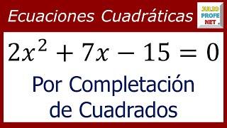 ECUACIONES CUADRÁTICAS POR COMPLETACIÓN DE CUADRADOS - Ejercicio 2