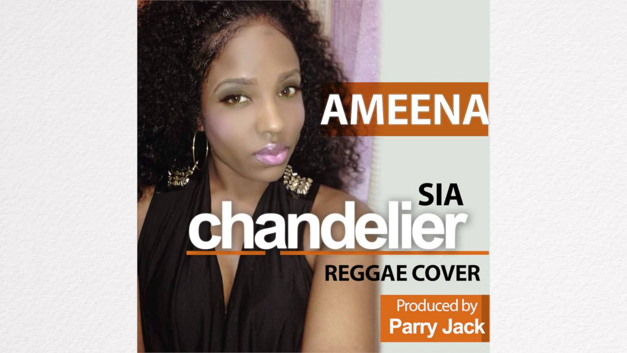 Sia Chandelier Reggae Cover by Ameena