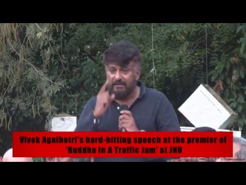 Vivek Agnihotri's hard hitting speech at the premier of  'Buddha In A Traffic Jam' at JNU
