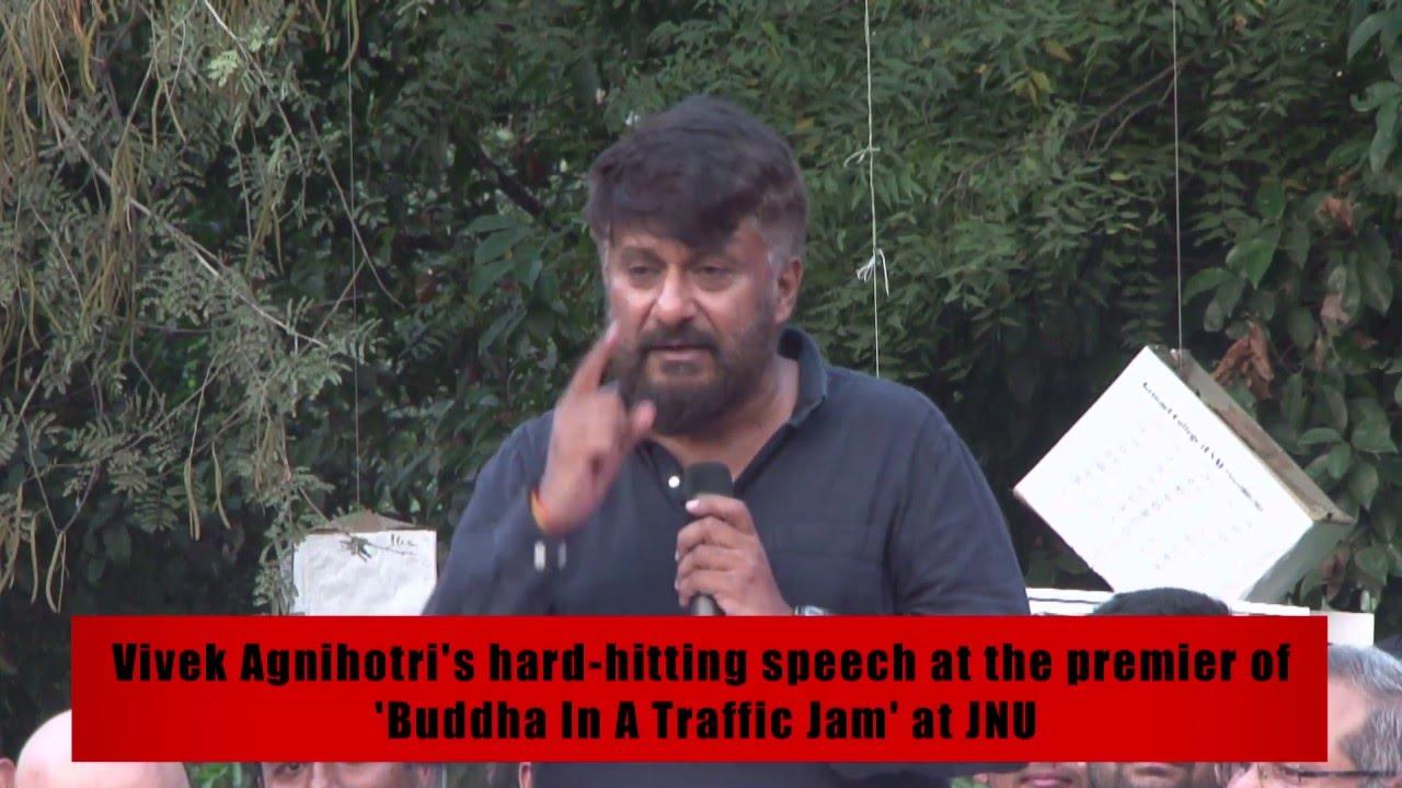 Download Vivek Agnihotri's hard hitting speech at the premier of  'Buddha In A Traffic Jam' at JNU