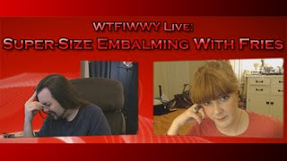 WTFIWWY Live - Super-Size Embalming With Fries - 9/15/14