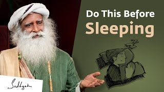 Do These 5 Things Before Sleeping - Sadhguru