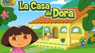 Dora The Explorer - La Casa De Dora Part 1- Dora The Explorer Game