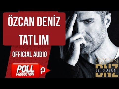 Özcan Deniz - Tatlım - ( Official Audio )