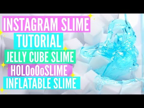 FAMOUS INSTAGRAM SLIME Recipes & Tutorials // How To Make Jelly Cube Slime, Inflatable Slime & HOLO