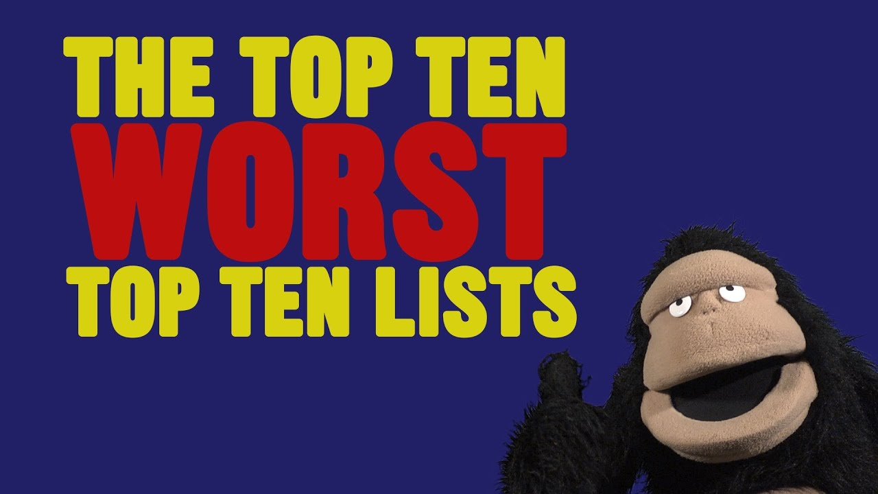 Top 10 Worst Top 10 Lists Youtube