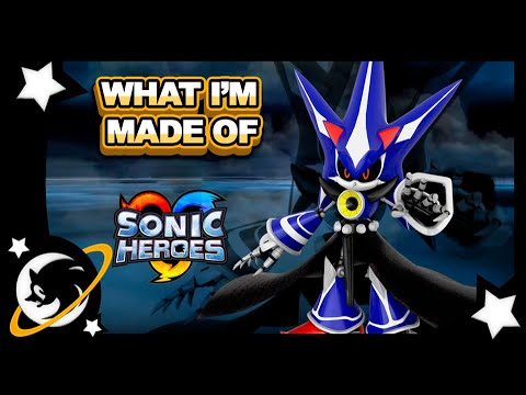 What I´m Made Of | VERSUS Metal Overlord Em Sonic Heroes