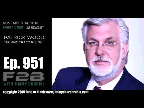 Ep. 951 FADE to BLACK Jimmy Church w/ Patrick Wood : Technocracy 2.0 : LIVE