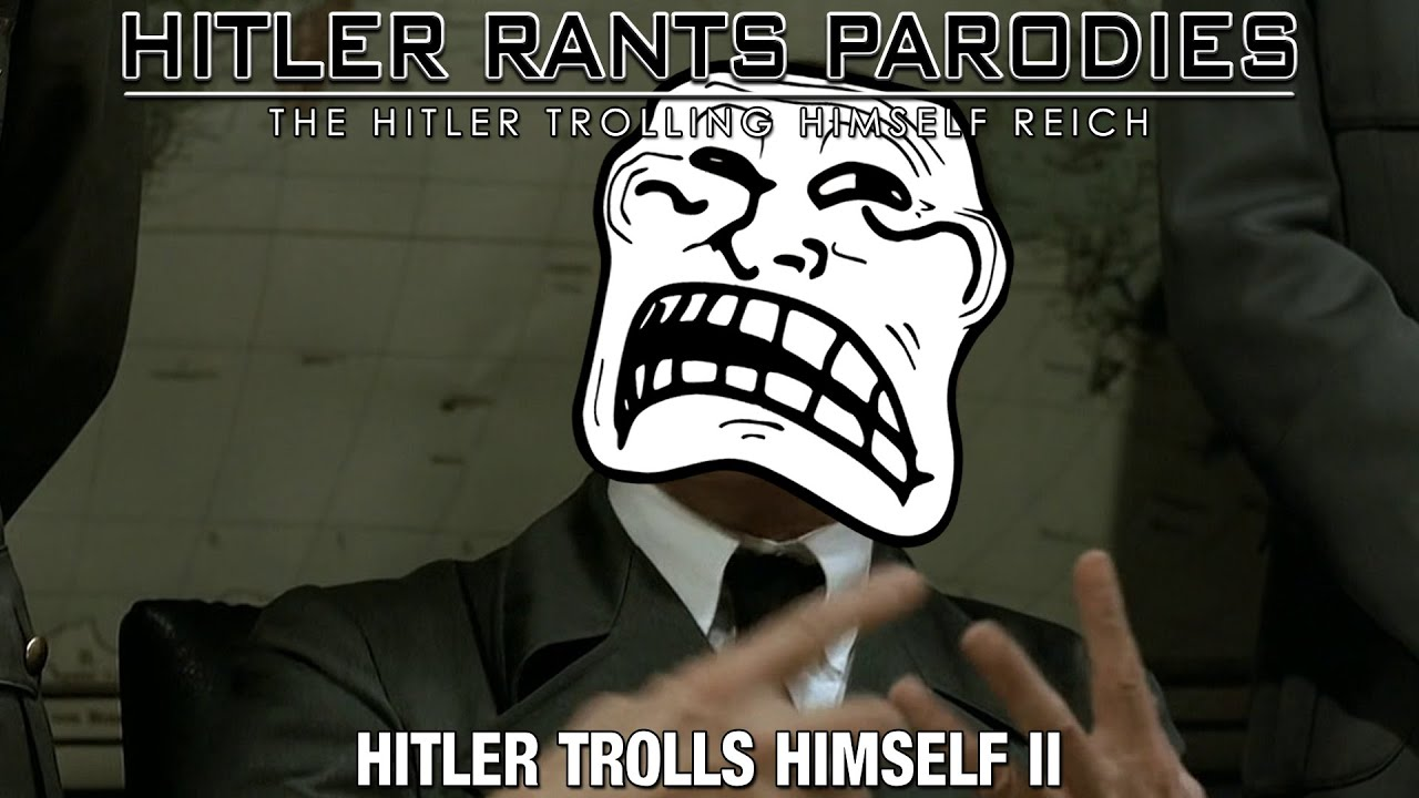 Hitler trolls himself II