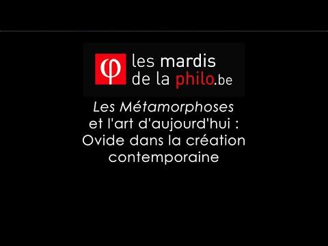Les Métamorphoses et l'art d'aujourd'hui - Olivier Duquenne - Les Mardis de la Philo.be - Saison 6