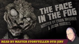 """The Face in the Fog"" by Craig Groshek & Jason Roberts 