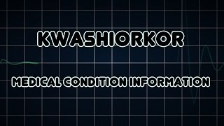Kwashiorkor (Medical Condition)