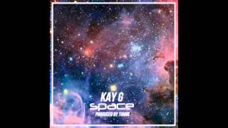 Kay G - Space (Produced by Turno)