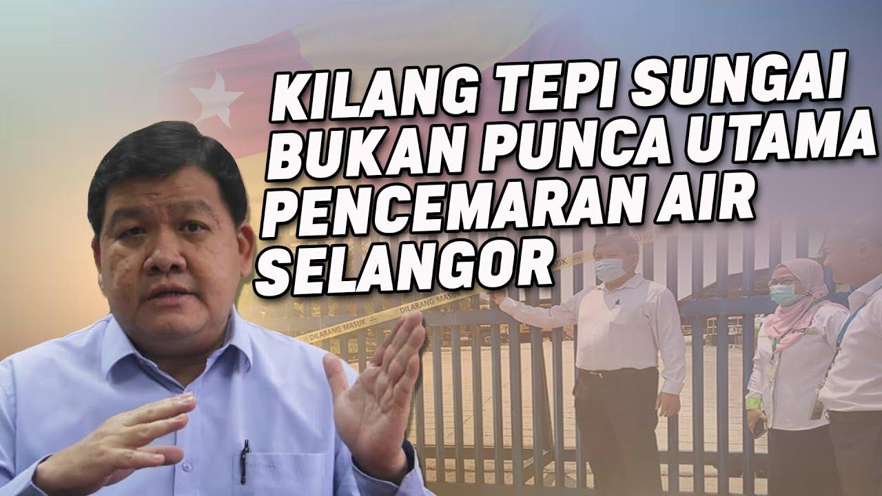 Kilang Tepi Sungai Bukan Punca Utama Pencemaran Air Selangor