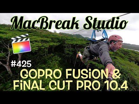 MacBreak Studio Ep 425: GoPro Fusion & Final Cut Pro X