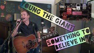 YOUNG THE GIANT - Something To Believe In (Loop Cover)   Sam Clark