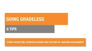6 Tips for Going Gradeless