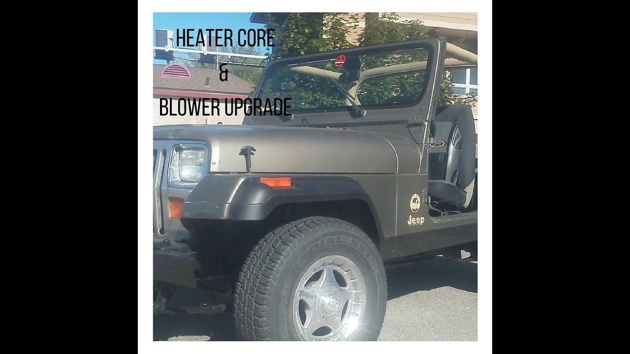 jeep wrangler yj heater core & blower upgrade