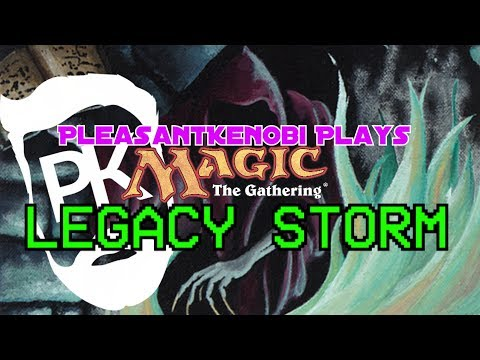 MTG - PleasantKenobi Plays - Legacy Storm - ANT