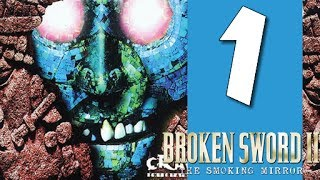 Lets Play Broken Sword II - The Smoking Mirror - Remastered