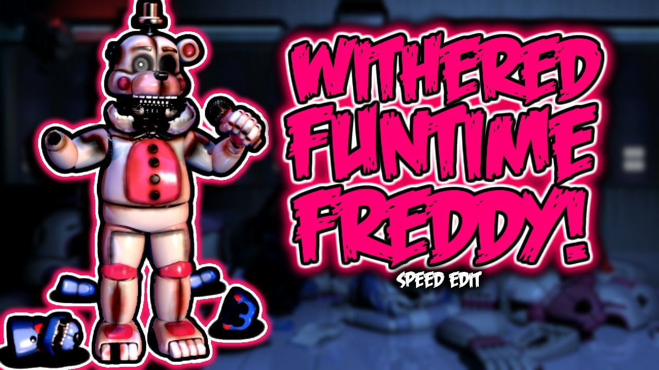 Withered Funtime Freddy Speed Edit YouTube