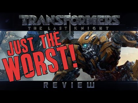 JUST THE WORST! - Transformers The Last Knight Review