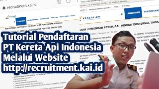 TUTORIAL MENDAFTAR LOWONGAN PT KAI TERBARU MELALUI WEBSITE