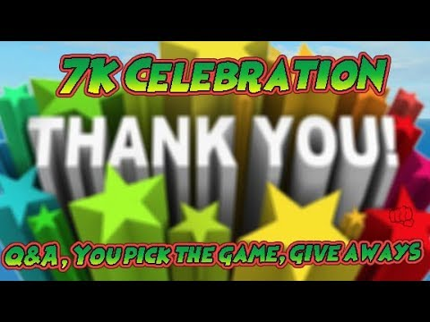 7K Celebration   Q&A   You pick the game   Give Aways