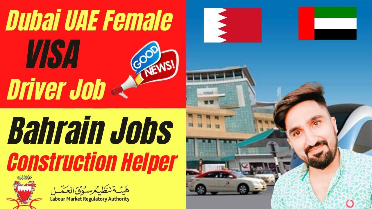Dubai 1 Driver Job and 2 Female Azad Visas Available - BAHRAIN Construction Helper Jobs Vacancies