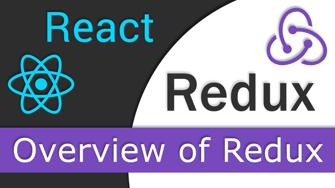 React JS / Redux Tutorial - 2 - Overview of Redux