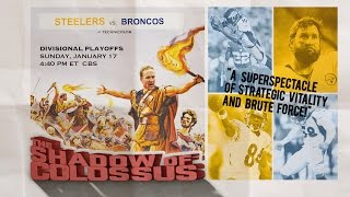 The Shadow of Colossus: Steelers vs. Broncos Playoff Movie Trailer