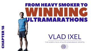 From Heavy Smoker to Winning Ultramarathons - Chapter 18 with Vlad Ixel | nxt gen mvmnt