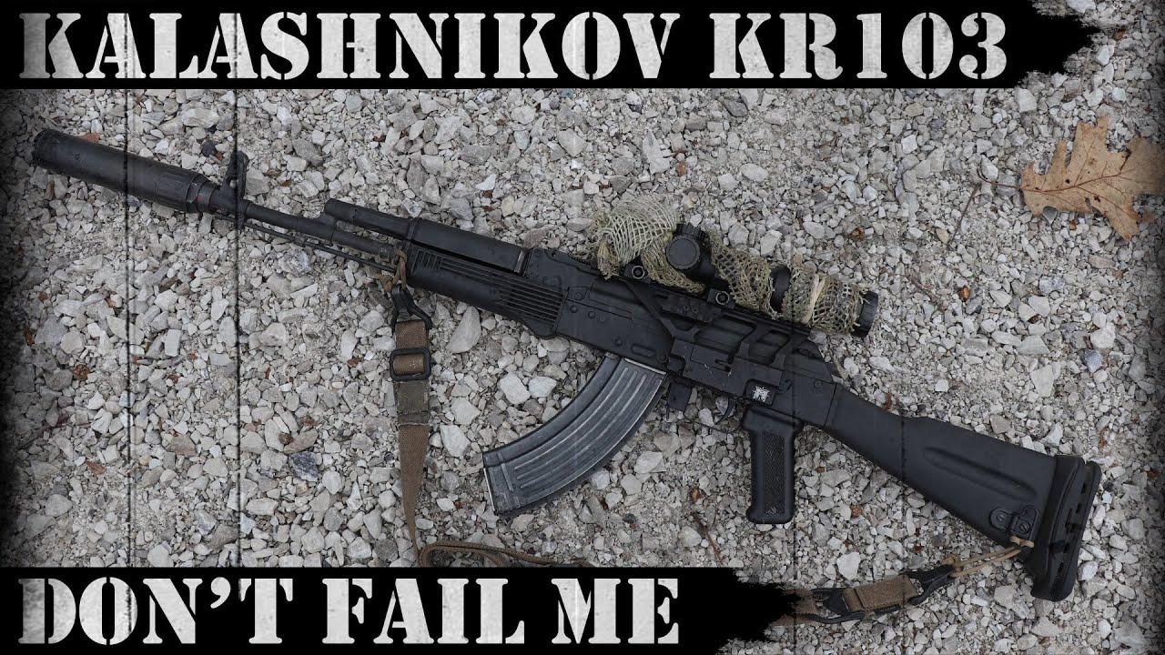 Kalashnikov USA KR 103 - Don't Fail Me!