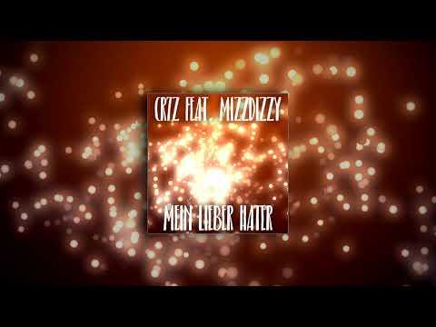 Cr7z feat. MizzDizzy - Mein lieber Hater (prod. Freshmaker)