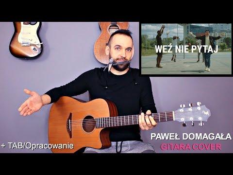 Paweł Domagała - WEŹ NIE PYTAJ Gitara Cover/Tutorial (wer. Trudna)