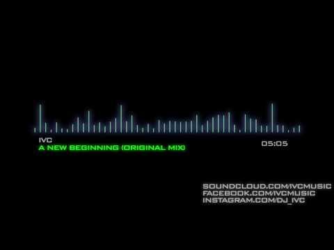 iVC - A New Beginning (Original Mix)