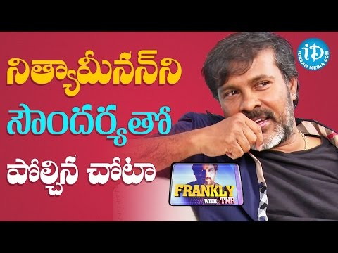 Chota K Naidu About Nithya Menen - Frankly With TNR || Talking Movies with iDream