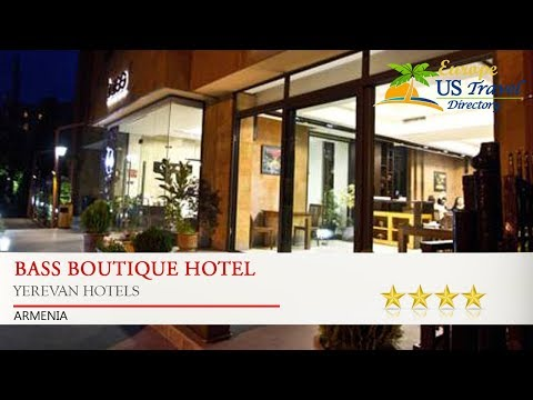 Bass Boutique Hotel - Yerevan Hotels, Armenia