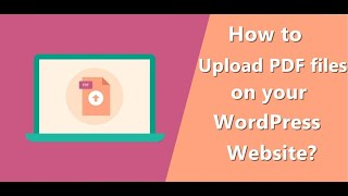 How To Upload PDF files on your WordPress website?